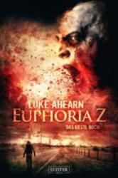 Euphoria Z - Luke Ahearn, Andreas Schiffmann (2015)