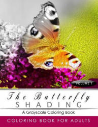 Butterfly Shading Coloring Book Volume 1: Butterfly Grayscale coloring books for adults Relaxation Art Therapy for Busy People (Adult Coloring Books S - Grayscale Publishing (2016)