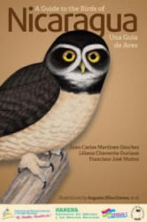 A Guide to the Birds of Nicaragua - Juan Martinez-Sánchez, Liliana Chavarria-Duriaux, Francisco José Munoz (2014)