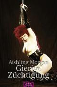 Gierige Züchtigung - Aishling Morgan, Babette von Salome (2008)