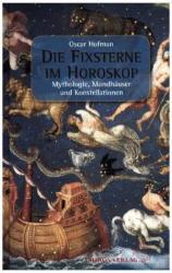 Die Fixsterne im Horoskop - Oskar Hofman (2016)