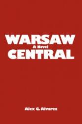 Warsaw Central - Alex G Alvarez (2008)