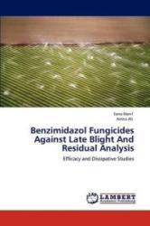 Benzimidazol Fungicides Against Late Blight And Residual Analysis - Sana Hanif, Amna Ali (2011)