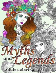 Myths and Legends Adult Coloring Book - Adult Coloring Book (2016)