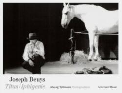 Joseph Beuys. Titus/Iphigenie - Joseph Beuys, Abisag Tüllmann, Peter Handke, Mario Kramer (2018)