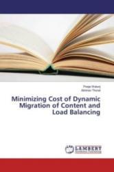 Minimizing Cost of Dynamic Migration of Content and Load Balancing - Pooja Walunj, Abhinav Thorat (2017)