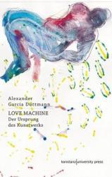 Love Machine - Alexander García Düttmann (2018)