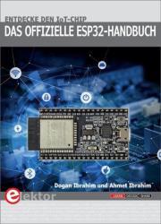 Das offizielle ESP32-Handbuch - Dogan Ibrahim, Ahmet Ibrahim (2018)