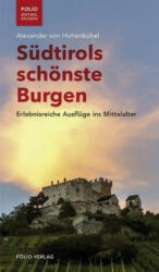 Südtirols schönste Burgen - Alexander von Hohenbühel (2018)