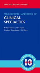 Oxford Handbook of Clinical Specialties - Mini Edition - Andrew Baldwin, Nina Hjelde, Charlotte Goumalatsou, Gil Myers (2018)