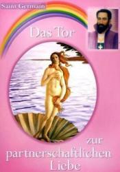 Das Tor zur partnerschaftlichen Liebe. Bd. 2 - aint Germain, Sibylle Weizenhöfer (2006)