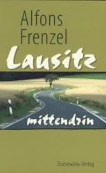 Lausitz mittendrin - Alfons Frenzel (2013)