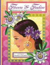 Flowers & Fashion: Women of the World Coloring Book - Pamela Duarte (2016)