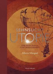 Sehnsucht Utopie - Alberto Manguel (2018)
