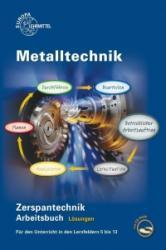 Lösungen zu 14832 - Arbeitsbuch Zerspantechnik - Oliver Bergner, Michael Dambacher, Thomas Gresens, Andreas Krämer, Ralf Kretzschmar, Armin Steinmüller (2015)