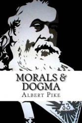 Morals & Dogma: The Ancient & Accepted Scottish Rite of Freemasonary (2016)