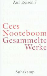 Auf Reisen 3 - Cees Nooteboom, Susanne Schaber, Helga van Beuningen, Andreas Ecke (2014)