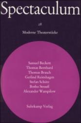 Spectaculum 28 - Samuel Beckett, Thomas Bernhard, Thomas Brasch, Gerlind Reinshagen, Stefan Schütz, Botho Strauß, Alexander Wampilow, Elmar Tophoven (1978)