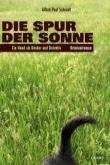 Die Spur der Sonne - Alfred Paul Schmidt (2008)
