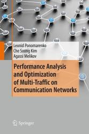 Performance Analysis and Optimization of Multi-Traffic on Communication Networks - Leonid Ponomarenko, Che Soong Kim, Agassi Melikov (2010)