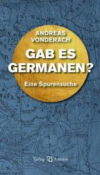 Gab es Germanen? - Andreas Vonderach (2017)