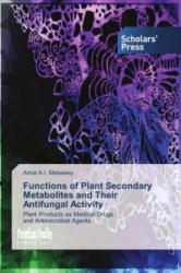 Functions of Plant Secondary Metabolites and Their Antifungal Activity - Amal A. I. Mekawey (2017)