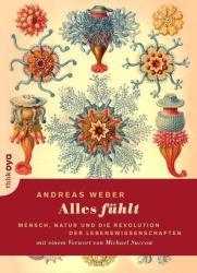 Alles fühlt - Andreas Weber (2014)