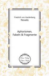 Aphorismen, Fabeln - NOVALIS Friedrich von Hardenberg (2014)