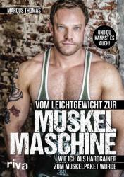 Vom Leichtgewicht zur Muskelmaschine - Ernst-Marcus Thomas (2017)