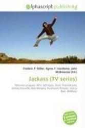 Jackass (TV series) - Frederic P. Miller, Agnes F. Vandome, John McBrewster (2009)
