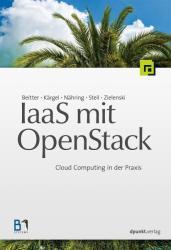 IaaS mit OpenStack - Tilmann Beitter, Thomas Kärgel, André Nähring, Andreas Steil, Sebastian Zielenski (2013)