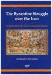 The Byzantine Struggle over the Icon On the Problem of Eastern European Symbolism - Alexander Avenarius (2008)