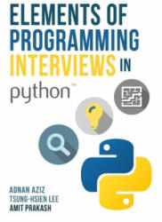 Elements of Programming Interviews in Python: The Insider's Guide - Adnan Aziz (2016)