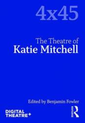 Theatre of Katie Mitchell (2018)
