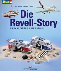 Die Revell-Story - Ulli Taubert, Andreas A. Berse (2018)