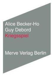 Kriegsspiel - Alice Becker-Ho, Guy Debord, Ronald Voullié (2014)