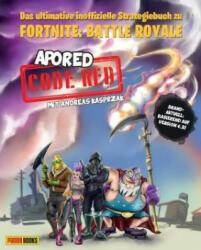 CODE RED: Das ultimative inoffizielle Strategiebuch zu Fortnite: Battle Royale - ApoRed, Andreas Kasprzak (2018)