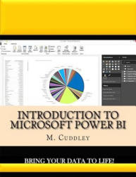 Introduction to Microsoft Power Bi: Bring Your Data to Life! - M O Cuddley (2016)