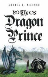 Dragon Prince - Andrea K Vizenor (ISBN: 9781491832486)