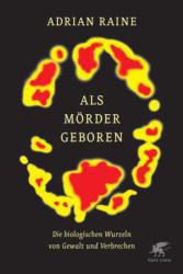 Als Mörder geboren - Adrian Raine, Hainer Kober (ISBN: 9783608946734)