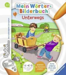 tiptoi Mein Wrter-Bilderbuch Unterwegs (ISBN: 9783473554119)