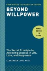 Beyond Willpower (ISBN: 9780804187947)