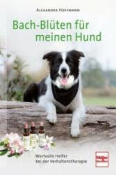 Bach-Blüten für meinen Hund - Alexandra Hoffmann (ISBN: 9783275019816)
