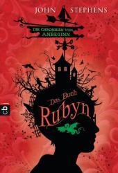 Die Chroniken vom Anbeginn - Das Buch Rubyn - John Stephens, Alexandra Ernst (ISBN: 9783570402054)