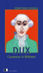 Sebastiano Vassalli, Andreas Rostek - Dux - Sebastiano Vassalli, Andreas Rostek (ISBN: 9783940524737)