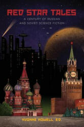 Red Star Tales: A Century of Russian and Soviet Science Fiction (ISBN: 9781880100387)