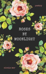 Roses by Moonlight (2018)