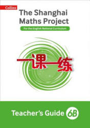 Shanghai Maths Project Teacher's Guide 6B (ISBN: 9780008226060)