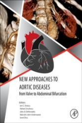 New Approaches to Aortic Diseases from Valve to Abdominal Bifurcation (ISBN: 9780128099797)