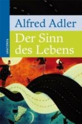 Der Sinn des Lebens - Alfred Adler (2008)